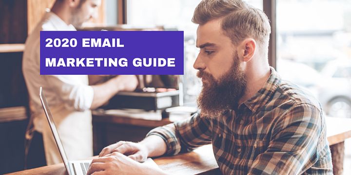2020 Email Marketing Guide