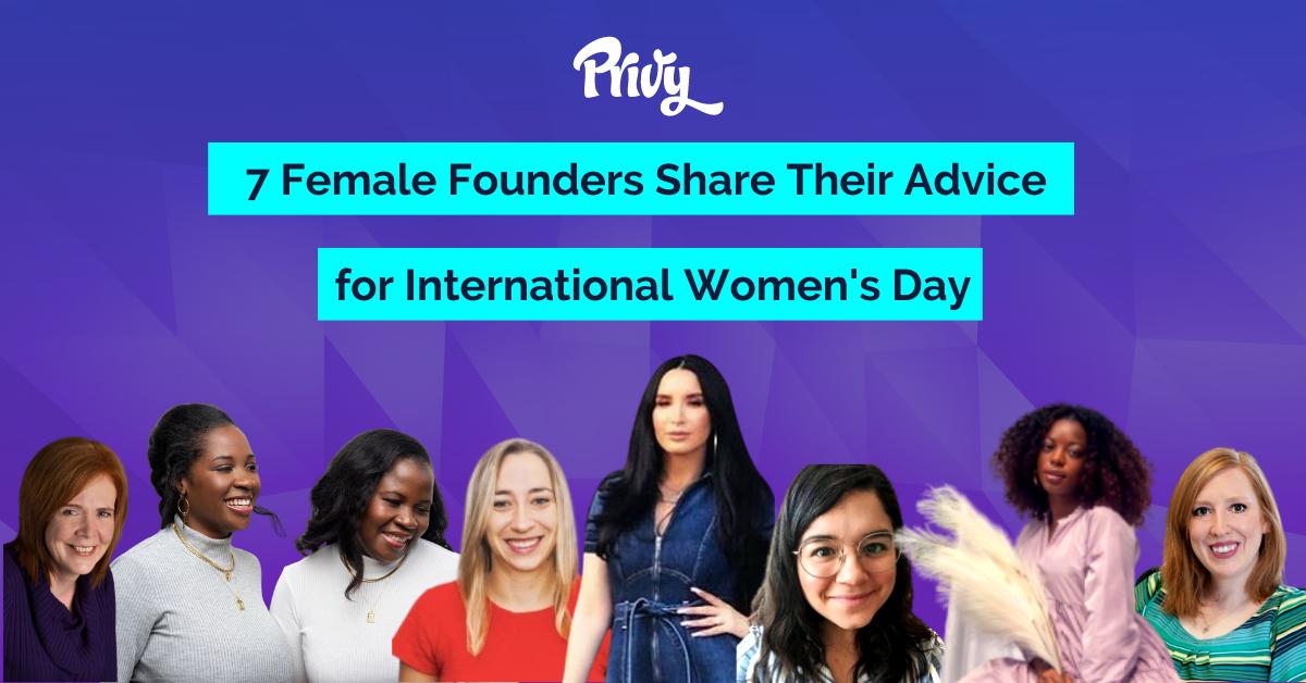 Advice for Female Entrepreneurs International Womens Day