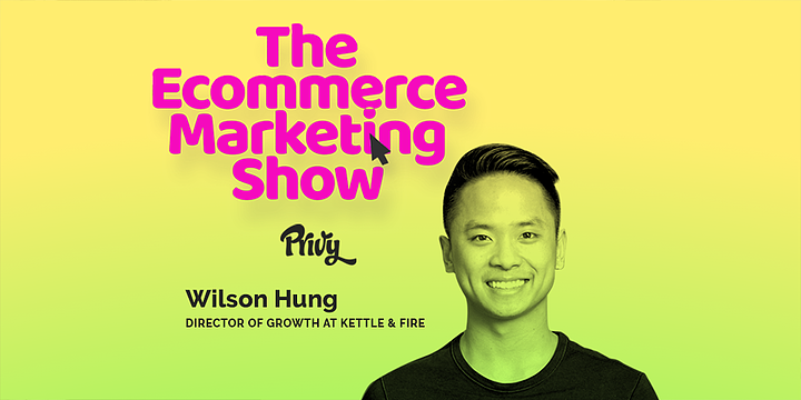 The Ecommerce Marketing Show_Ep 6_Wilson Hung_Blog Preview