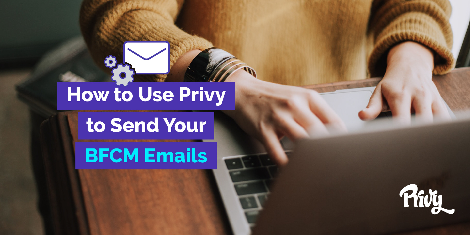 How To Send An Email For BFCM With Privy Email