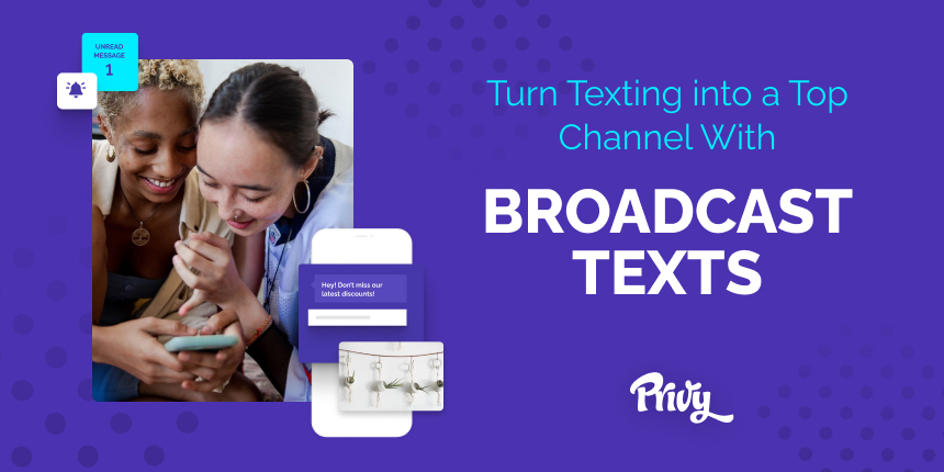 Introducing Broadcast Texts: Turn SMS Into A Top Sales Channel for Your Online Store