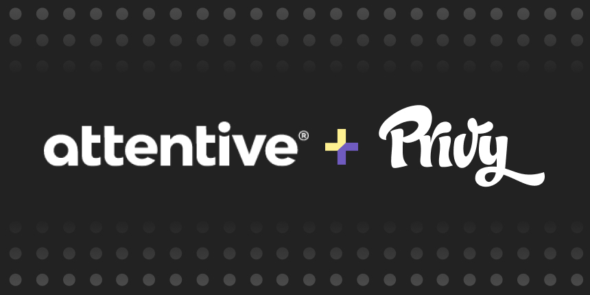 Privy Has Been Acquired By Attentive