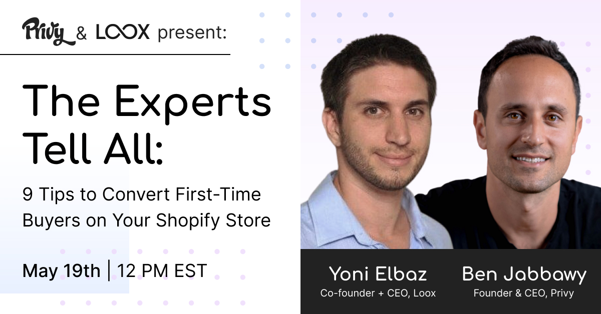 The Experts Tell All: 9 tips to convert first-time buyers on your Shopify store